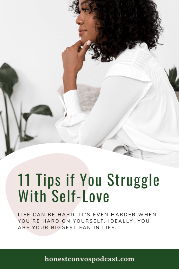 11 Tips if You Struggle With Self-Love