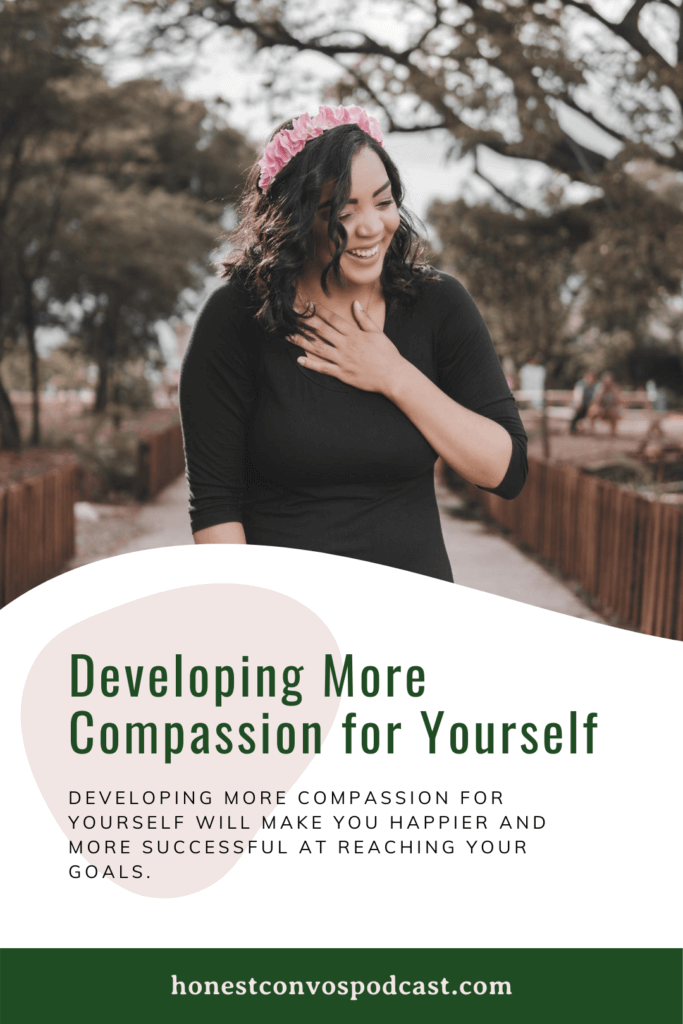 Developing More Compassion for Yourself - Honest Convos with Carin and Marcia