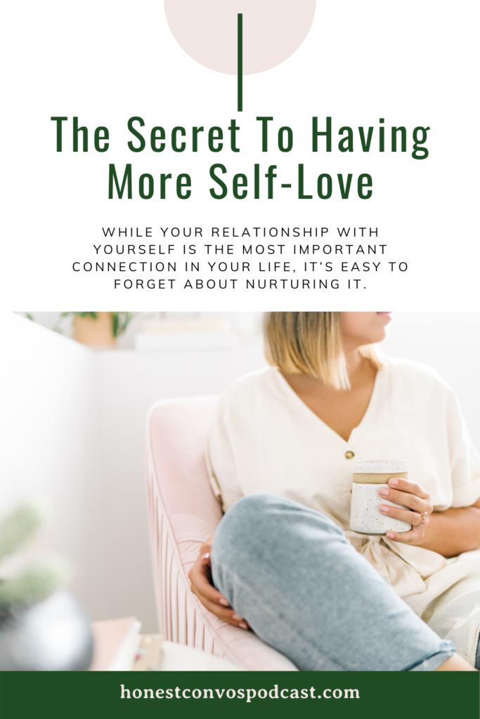 The Secret To Having More Self-Love