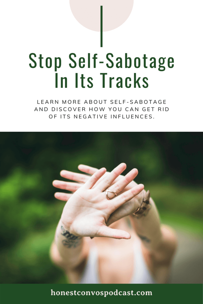 Stop Self-Sabotage In Its Tracks - Honest Convos with Carin and Marcia